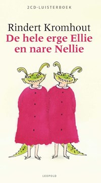 Hele erge Ellie en nare Nellie | Rindert Kromhout |