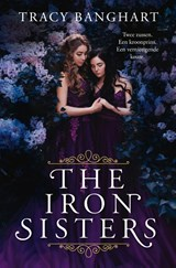 The Iron Sisters | Tracy Banghart |