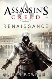 Assassin's Creed 1 - Renaissance | Oliver Bowden |