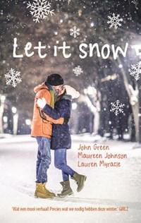 Let it snow | John Green ; Maureen Johnson ; Lauren Myracle |