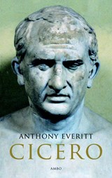 Cicero | Anthony Everitt |