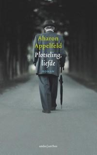 Plotseling, liefde | Aharon Appelfeld |