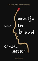 Meisje in brand | Claire Messud |