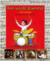 Tom wordt drummer