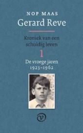 Gerard Reve - Kroniek van een schuldig leven 1 (De vroege jaren: 1923-1962)