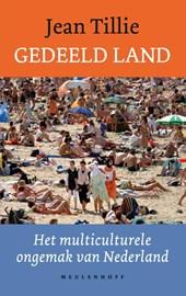 Gedeeld land. Het multiculturele ongemak van Nederland