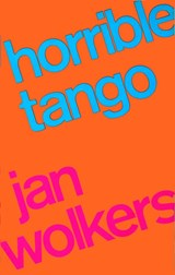 Horrible Tango | Jan Wolkers |
