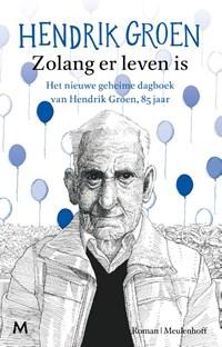 Zolang er leven is | Hendrik Groen |