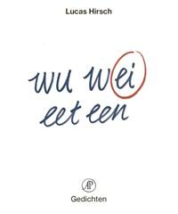 Wu wei eet een ei | Lucas Hirsch |