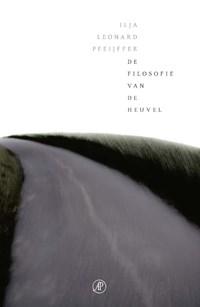 De filosofie van de heuvel   Ilja Leonard Pfeijffer ; Gelya Bogatishcheva  