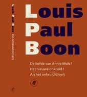 De liefde van Annie Mols ; Het nieuwe onkruid ; Als het onkruid bloeit