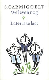 We leven nog; Later is te laat | S. Carmiggelt |
