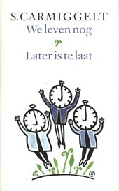 We leven nog; Later is te laat