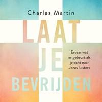 Laat je bevrijden | Charles Martin |