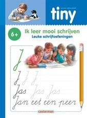 Tiny - Ik leer mooi schrijven Leuke schrijfoefeningen