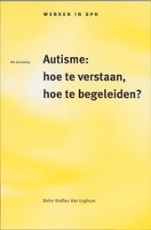 Autisme: hoe te verstaan, hoe te begeleiden?