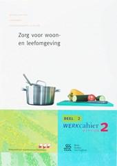 Skillslab-serie Zorg voor woon- en leefomgeving 2 Kwalificatieniveau 2 Werkcahier