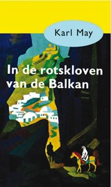 In de rotskloven van de Balkan | Karl May |