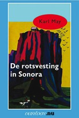 De rotsvesting in Sonora | Karl May |