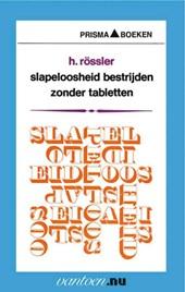 Slapeloosheid bestrijden zonder tabletten