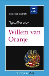 Opstellen over Willem van Oranje | R. Fruin |