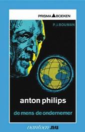 Anton Philips - de mens, de ondernemer