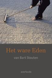 Het ware eden van Bart Stouten