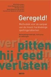 Geregeld! Methodiek voor de aanpak van de meest hardnekkige spellingproblemen. Behandelingsmateriaal, instructies en oefeningen (+ online materiaal)