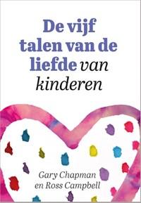 De vijf talen van de liefde van kinderen   Gary Chapman ; Ross Campbell  