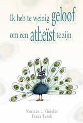 Ik heb te weinig geloof om een atheïst te zijn