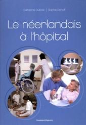 Le néerlandais à l'hôpital (+ cd-rom)