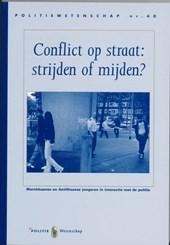 Conflict op straat, strijden of mijden?