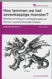 Hoe temmen we het zevenkoppige monster?