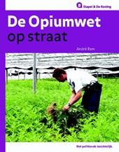 De opiumwet op straat