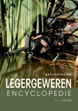 Geillustreerde legergeweren encyclopedie | A.E. Hartink |