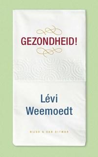 Gezondheid! | Levi Weemoedt |