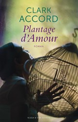 Plantage d Amour | Clark Accord |