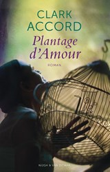 Plantage d'amour | Clark Accord |