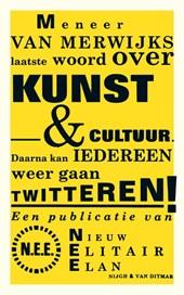 Meneer van Merwijks laatste woord over kunst & cultuur (POD)