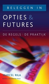 Beleggen in opties en futures | Marcel Rila ; Sylvester Rila |