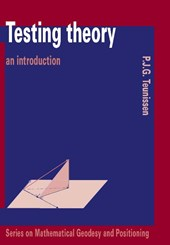 Series on mathematical geodesy and positioning Testing theory | P.J.G. Teunissen |