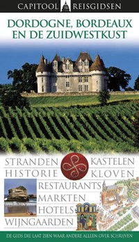 Capitool reisgidsen : Dordogne, Bordeaux en de zuidwestkust | auteur onbekend |