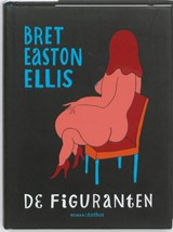 De figuranten | Bret Easton Ellis |