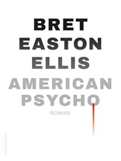 American Psycho | Bret Easton Ellis |