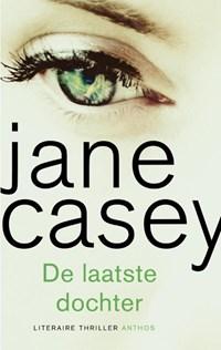 De laatste dochter   Jane Casey  
