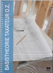 Basistheorie Taxateur O.Z. Bouwkunde 1 Docentenboek