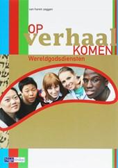 Op verhaal komen -Wereldgodsdiensten Bovenbouw Vmbo-gt Leerwerkboek