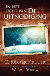 In het licht van De uitnodiging | C. Baxter Kruger ; William Paul Young |