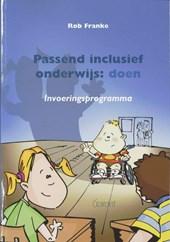 Passend inclusief onderwijs : doen