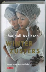 Winterzusters | M. Axelsson ; Majgull Axelsson |